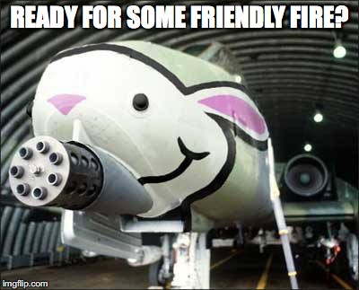 Question For ISIS | READY FOR SOME FRIENDLY FIRE? | image tagged in gatling gun,airplane,military,isis | made w/ Imgflip meme maker