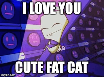 "Zim Smeet ""I love you cold unfeeling robot arm"" 