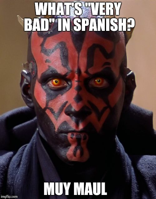 "Darth Maul | WHAT'S ""VERY BAD"" IN SPANISH? MUY MAUL 