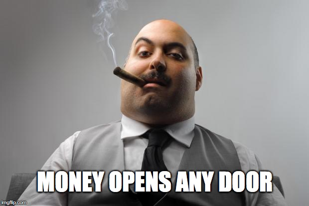 MONEY OPENS ANY DOOR | made w/ Imgflip meme maker