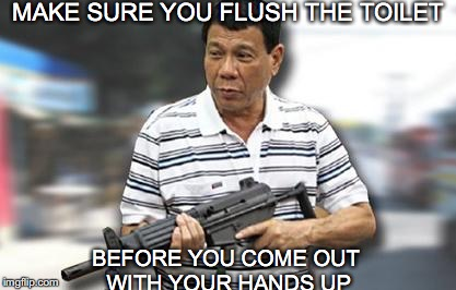 MAKE SURE YOU FLUSH THE TOILET BEFORE YOU COME OUT WITH YOUR HANDS UP | made w/ Imgflip meme maker