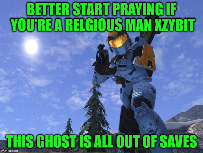 Demonic Penguin Halo 3 | BETTER START PRAYING IF YOU'RE A RELGIOUS MAN XZYBIT THIS GHOST IS ALL OUT OF SAVES | image tagged in demonic penguin halo 3 | made w/ Imgflip meme maker