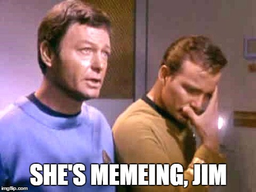 SHE'S MEMEING, JIM | made w/ Imgflip meme maker