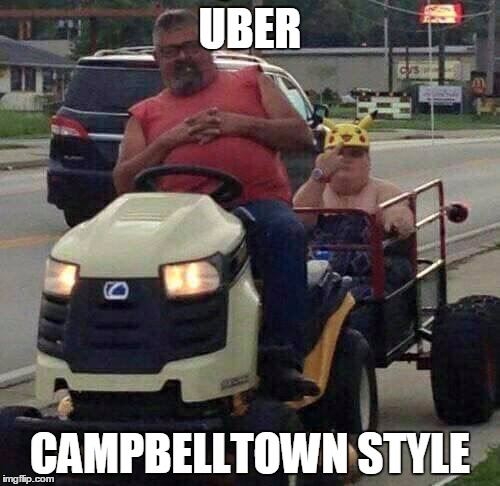Uber | UBER CAMPBELLTOWN STYLE | image tagged in uber | made w/ Imgflip meme maker