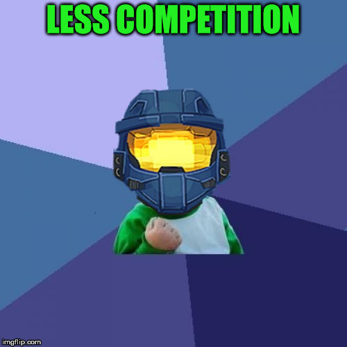 1befyj | LESS COMPETITION | image tagged in 1befyj | made w/ Imgflip meme maker