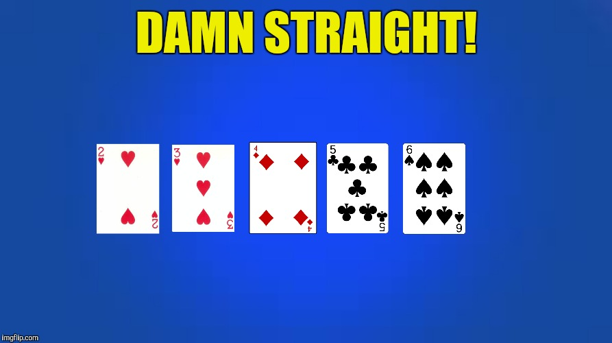 DAMN STRAIGHT! | made w/ Imgflip meme maker
