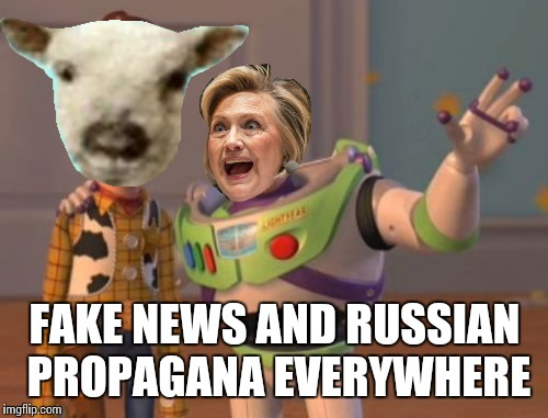 X, X Everywhere Meme | FAKE NEWS AND RUSSIAN PROPAGANA EVERYWHERE | image tagged in memes,x,x everywhere,x x everywhere | made w/ Imgflip meme maker
