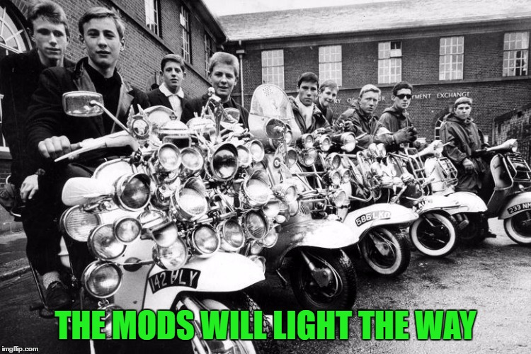 THE MODS WILL LIGHT THE WAY | made w/ Imgflip meme maker