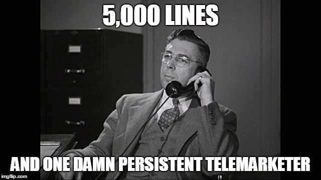 5,000 LINES AND ONE DAMN PERSISTENT TELEMARKETER | made w/ Imgflip meme maker