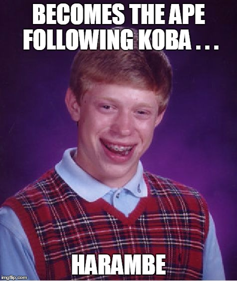 Bad Luck Brian Meme | BECOMES THE APE FOLLOWING KOBA . . . HARAMBE | image tagged in memes,bad luck brian | made w/ Imgflip meme maker