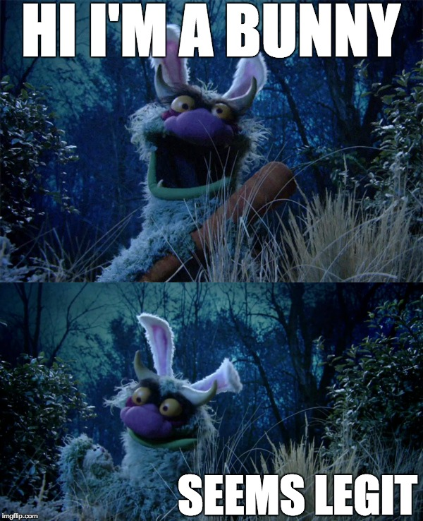 I don't know, looks more like a Jackalope to me | HI I'M A BUNNY SEEMS LEGIT | image tagged in big mean carl,muppets,seems legit,bunny | made w/ Imgflip meme maker