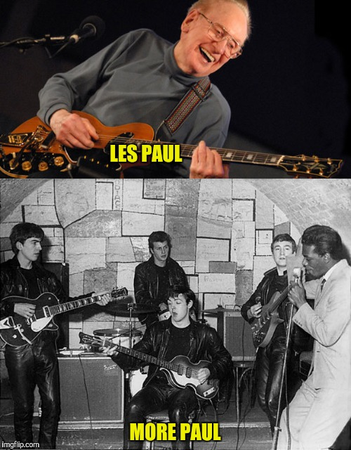 LES PAUL MORE PAUL | made w/ Imgflip meme maker