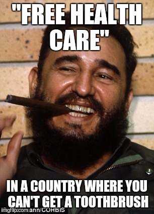"""FREE HEALTH CARE"" IN A COUNTRY WHERE YOU CAN'T GET A TOOTHBRUSH 
