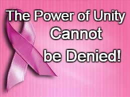 The Power of Unity Cannot be Denied! | image tagged in breast cancer awareness | made w/ Imgflip meme maker