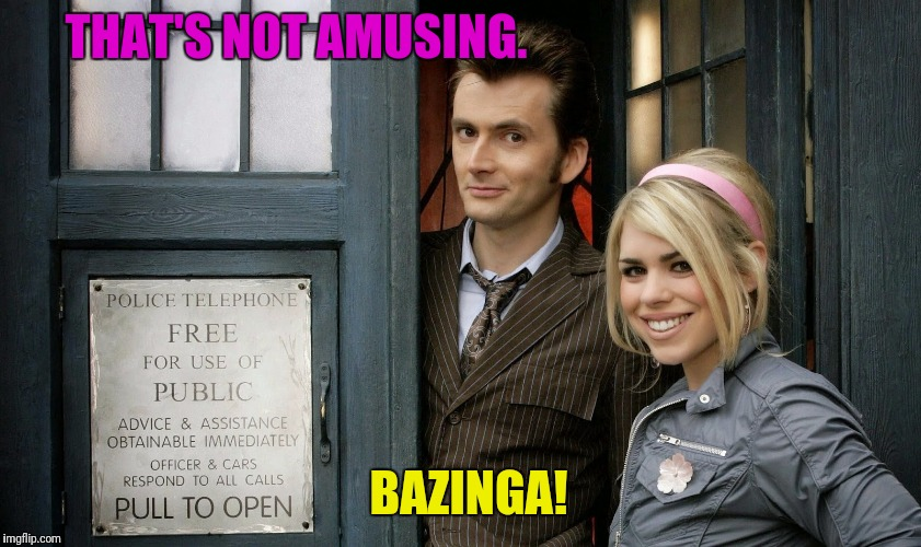 THAT'S NOT AMUSING. BAZINGA! | made w/ Imgflip meme maker
