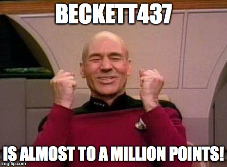 Captain Kirk Yes! | BECKETT437 IS ALMOST TO A MILLION POINTS! | image tagged in captain kirk yes | made w/ Imgflip meme maker