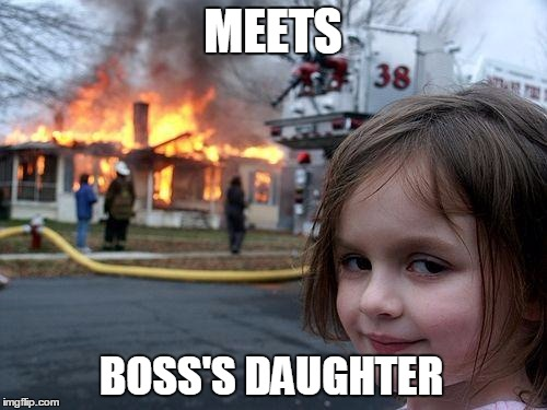 MEETS BOSS'S DAUGHTER | made w/ Imgflip meme maker