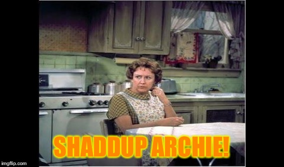 SHADDUP ARCHIE! | made w/ Imgflip meme maker