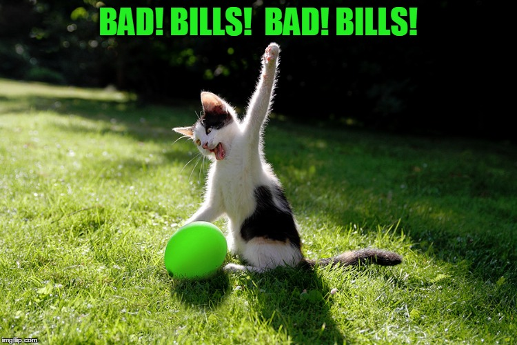 BAD! BILLS!  BAD! BILLS! | made w/ Imgflip meme maker