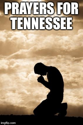 So much devastation. This could be any of our hometowns without warning at anytime.  | PRAYERS FOR TENNESSEE | image tagged in morning prayer,memes | made w/ Imgflip meme maker