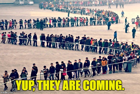 YUP, THEY ARE COMING. | made w/ Imgflip meme maker