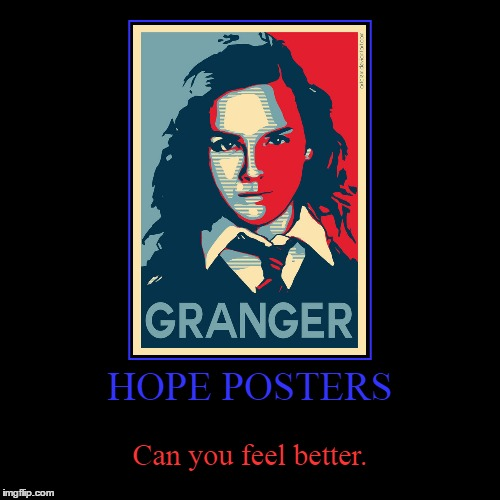 The Real Slim Muggle Hope | HOPE POSTERS | Can you feel better. | image tagged in funny,demotivationals,harry potter,hermione granger | made w/ Imgflip demotivational maker