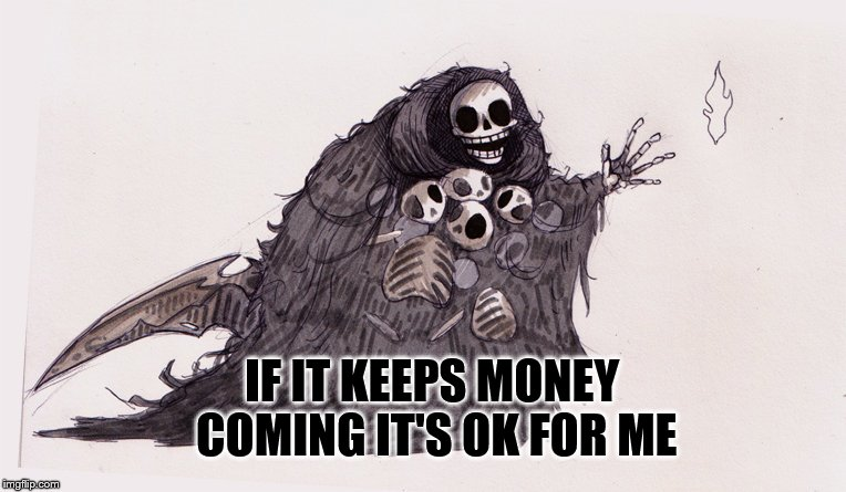 IF IT KEEPS MONEY COMING IT'S OK FOR ME | made w/ Imgflip meme maker