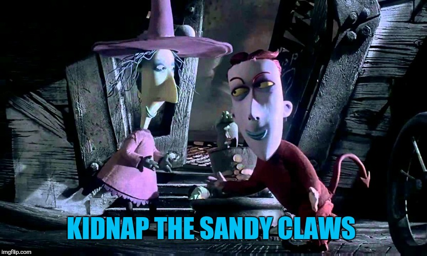 KIDNAP THE SANDY CLAWS | made w/ Imgflip meme maker