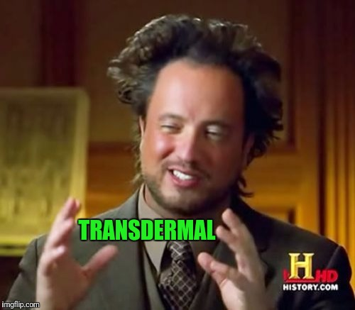 Ancient Aliens Meme | TRANSDERMAL | image tagged in memes,ancient aliens | made w/ Imgflip meme maker