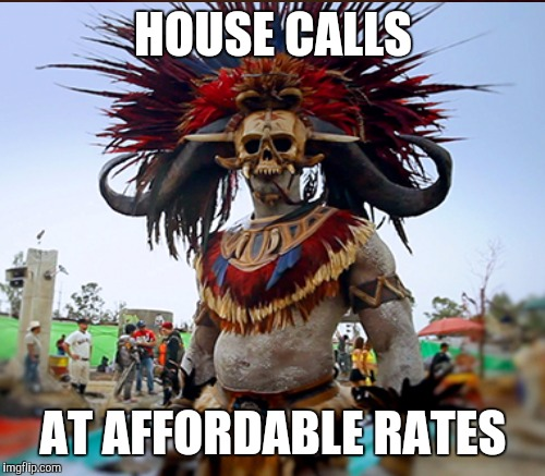 HOUSE CALLS AT AFFORDABLE RATES | made w/ Imgflip meme maker