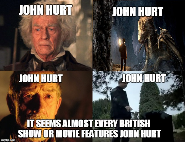 JOHN HURT IT SEEMS ALMOST EVERY BRITISH SHOW OR MOVIE FEATURES JOHN HURT JOHN HURT JOHN HURT JOHN HURT | image tagged in john hurt,bbc,feels,sherlock,merlin,harry potter | made w/ Imgflip meme maker