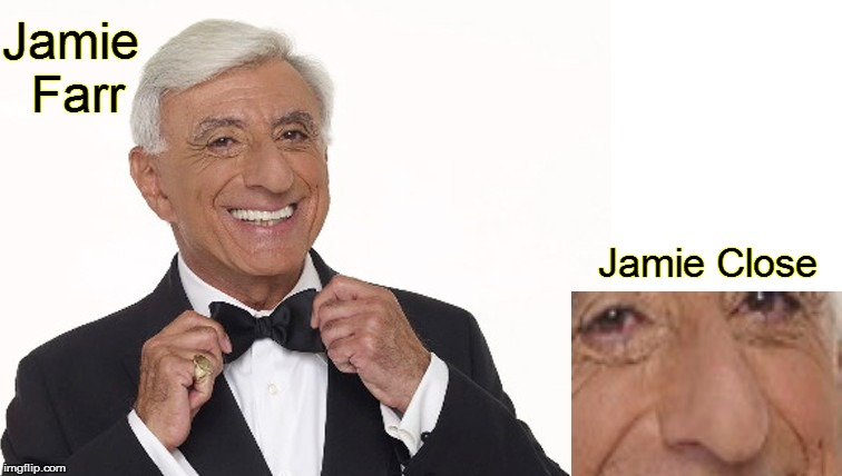 Jamie Farr | Jamie Farr Jamie Close | image tagged in jamie farr | made w/ Imgflip meme maker