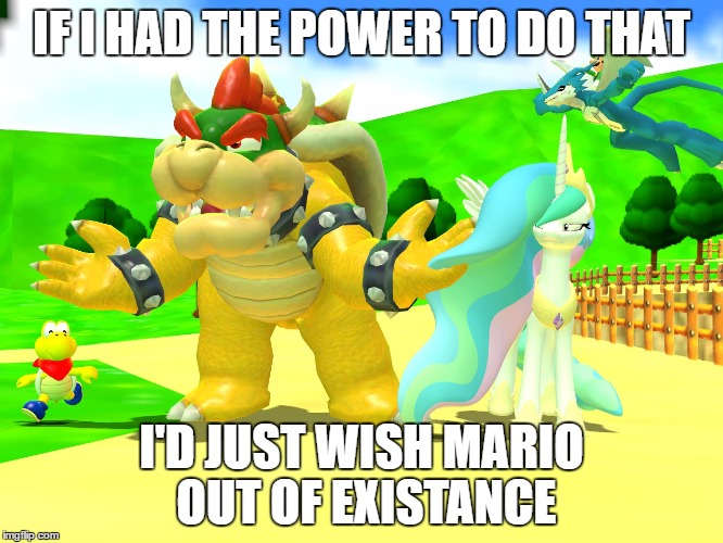 IF I HAD THE POWER TO DO THAT I'D JUST WISH MARIO OUT OF EXISTANCE | made w/ Imgflip meme maker
