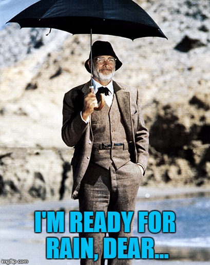 I'M READY FOR RAIN, DEAR... | made w/ Imgflip meme maker