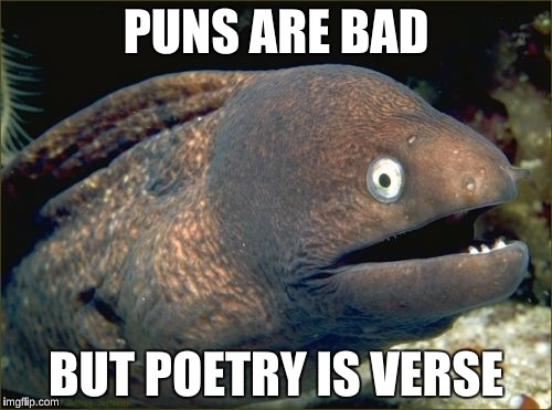 """Roses are red, violets are blue, Poems are hard, that is true""  