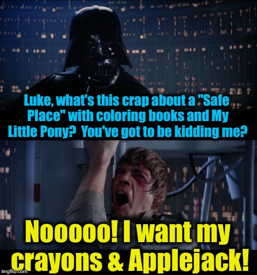 "Star Wars Crayons & Pony No | Luke, what's this crap about a ""Safe Place"" with coloring books and My Little Pony?  You've got to be kidding me? Nooooo! I want my crayons  