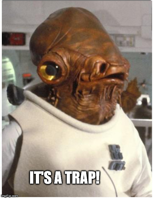 IT'S A TRAP! | made w/ Imgflip meme maker