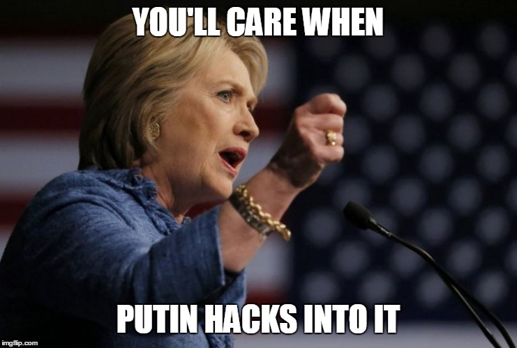 YOU'LL CARE WHEN PUTIN HACKS INTO IT | made w/ Imgflip meme maker