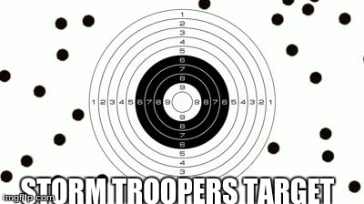 STORM TROOPERS TARGET | made w/ Imgflip meme maker