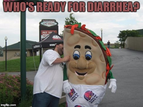 WHO'S READY FOR DIARRHEA? | made w/ Imgflip meme maker
