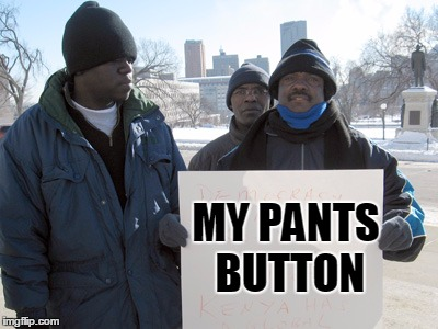 MY PANTS BUTTON | made w/ Imgflip meme maker