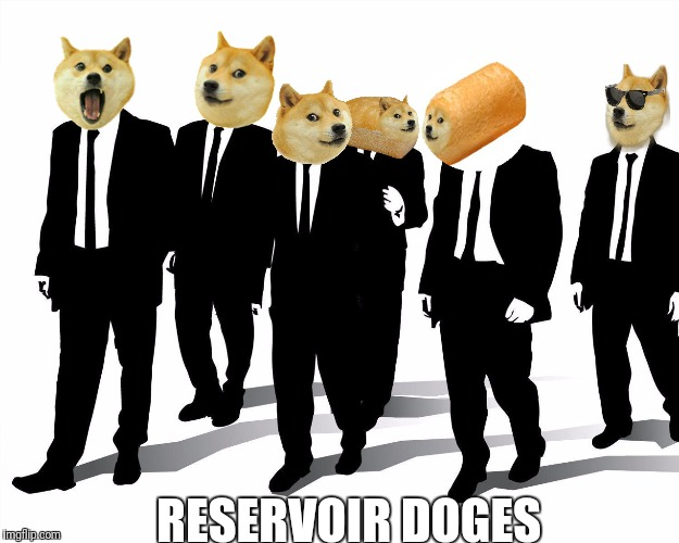RESERVOIR DOGES | made w/ Imgflip meme maker
