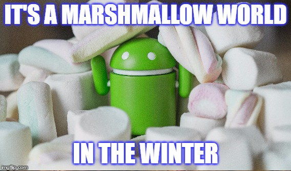 IT'S A MARSHMALLOW WORLD IN THE WINTER | made w/ Imgflip meme maker