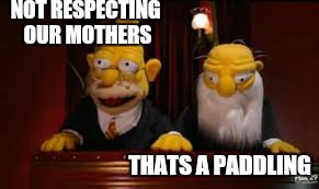 indicate  | NOT RESPECTING OUR MOTHERS THATS A PADDLING | image tagged in indicate | made w/ Imgflip meme maker