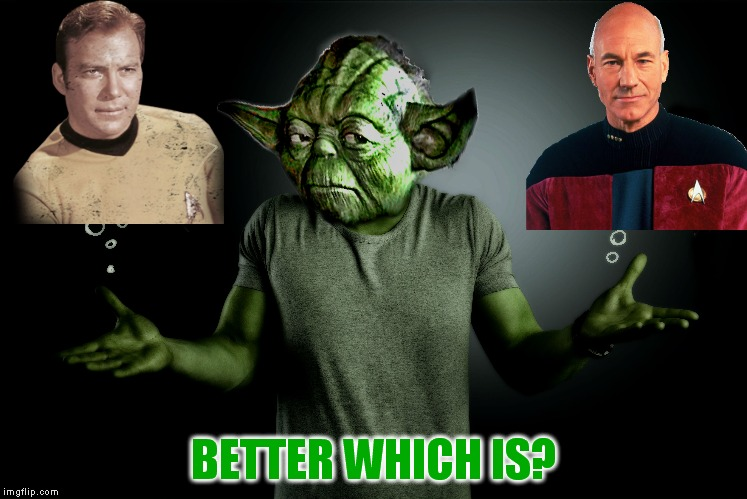 Yoda recently got cable and doesn't know which show to watch first... | BETTER WHICH IS? | image tagged in advice yoda,can't decide yoda | made w/ Imgflip meme maker