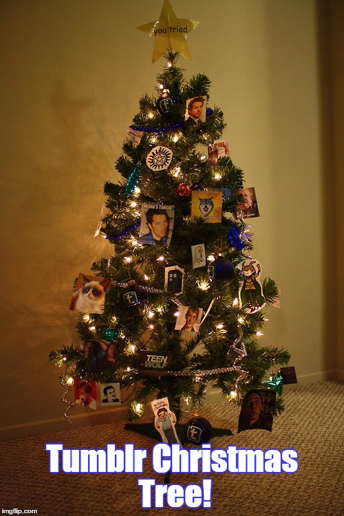 19 Days Left Until Christmas... | Tumblr Christmas Tree! | image tagged in tumblr,christmas,christmas tree,funny,memes,you tried | made w/ Imgflip meme maker
