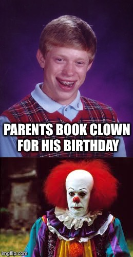 PARENTS BOOK CLOWN FOR HIS BIRTHDAY | made w/ Imgflip meme maker