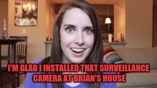 I'M GLAD I INSTALLED THAT SURVEILLANCE CAMERA AT BRIAN'S HOUSE | made w/ Imgflip meme maker