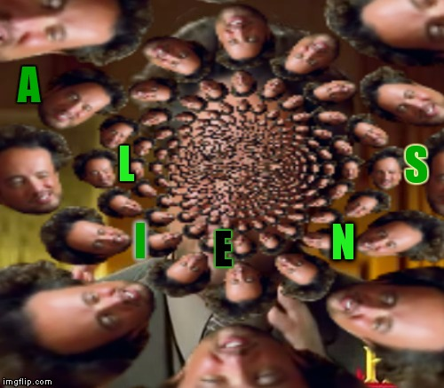 is the room spinning or is it... | A S L I E N | image tagged in giorgio tsoukalos | made w/ Imgflip meme maker