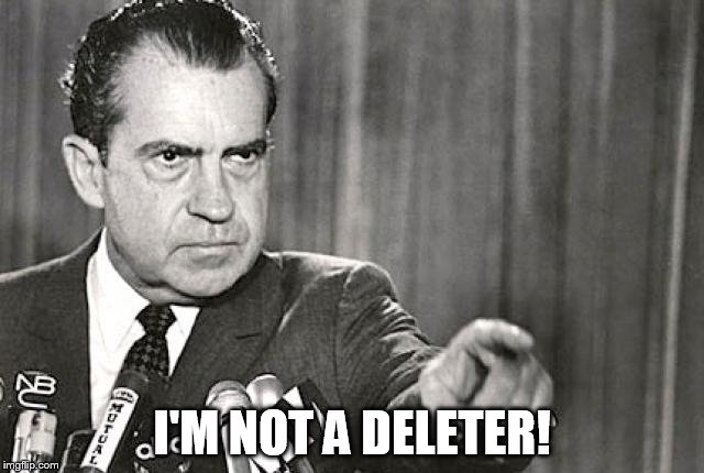 I'M NOT A DELETER! | made w/ Imgflip meme maker